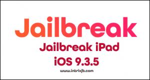 jailbreak iPad iOS 9.3.5