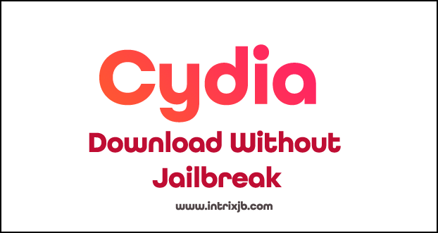 Download Cydia Free without Jailbreak